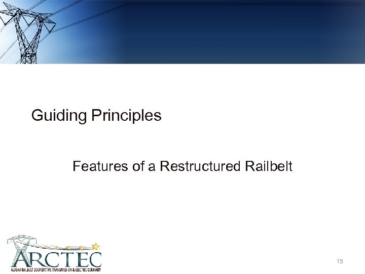 Guiding Principles Features of a Restructured Railbelt 15