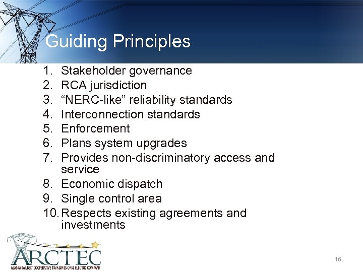 "Guiding Principles 1. 2. 3. 4. 5. 6. 7. Stakeholder governance RCA jurisdiction ""NERC-like"""