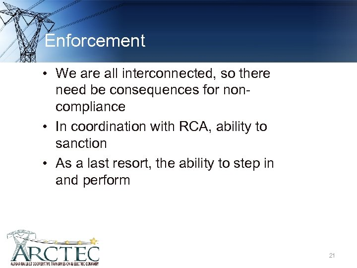 Enforcement • We are all interconnected, so there need be consequences for noncompliance •