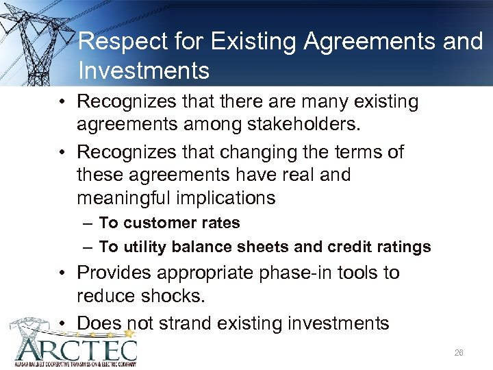 Respect for Existing Agreements and Investments • Recognizes that there are many existing agreements