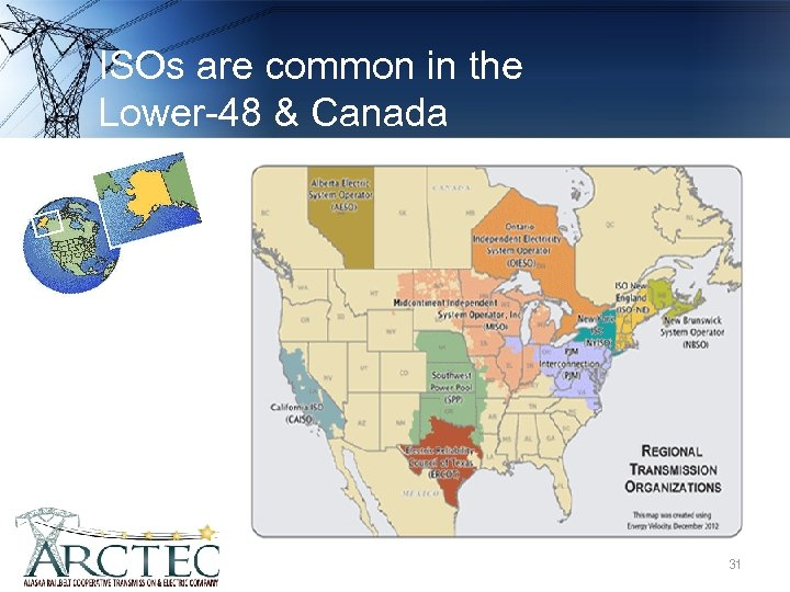 ISOs are common in the Lower-48 & Canada 31 31
