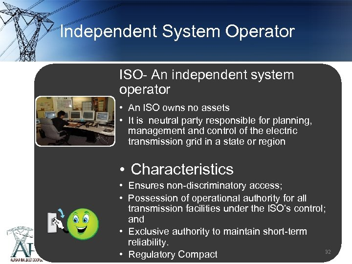 Independent System Operator ISO- An independent system operator • An ISO owns no assets