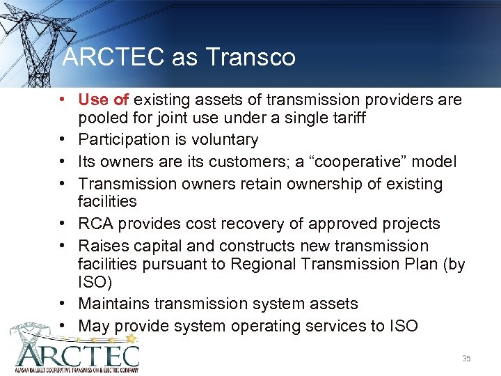 ARCTEC as Transco • Use of existing assets of transmission providers are pooled for