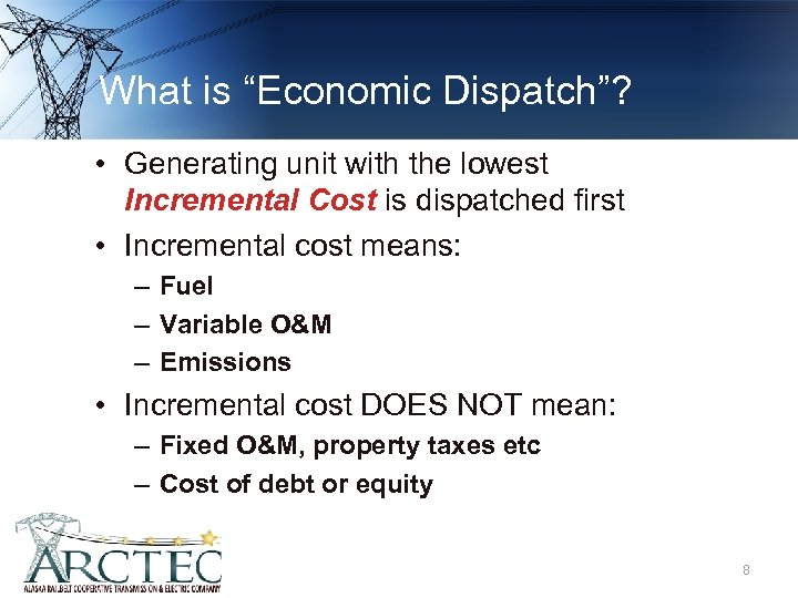 "What is ""Economic Dispatch""? • Generating unit with the lowest Incremental Cost is dispatched"