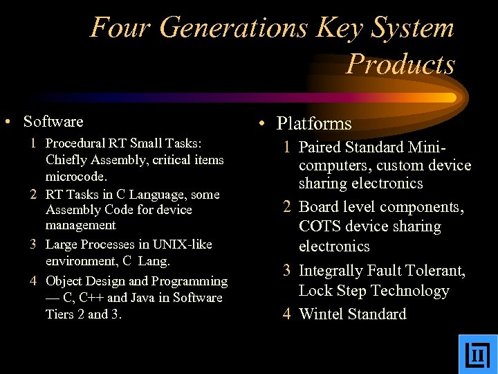 Four Generations Key System Products • Software 1 Procedural RT Small Tasks: Chiefly Assembly,