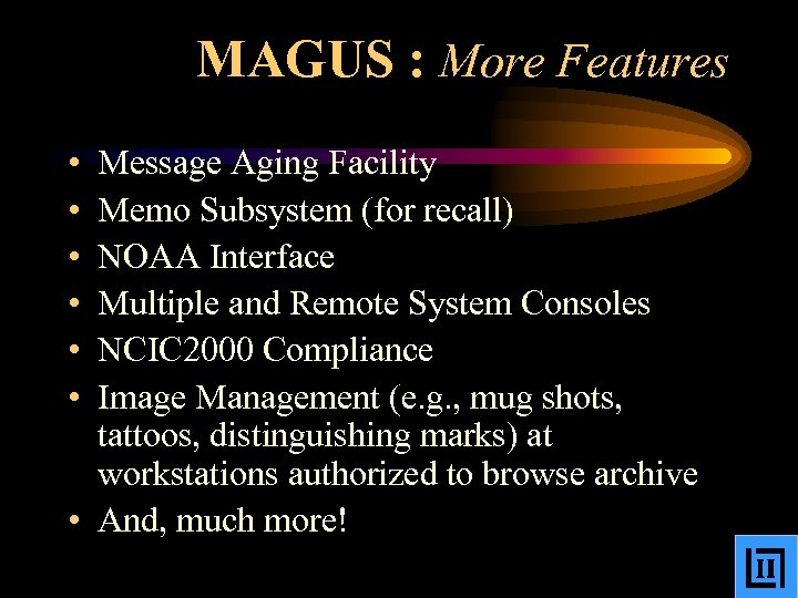 MAGUS : More Features • • • Message Aging Facility Memo Subsystem (for recall)