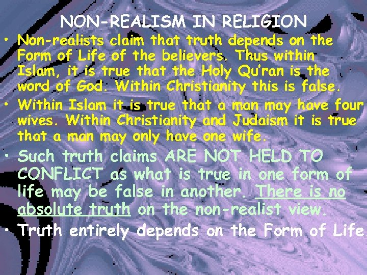 NON-REALISM IN RELIGION • Non-realists claim that truth depends on the Form of Life
