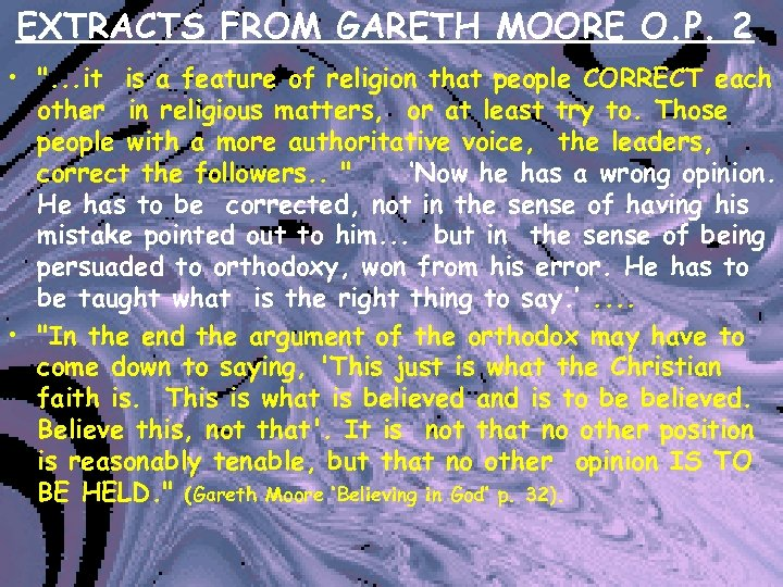 EXTRACTS FROM GARETH MOORE O. P. 2 •