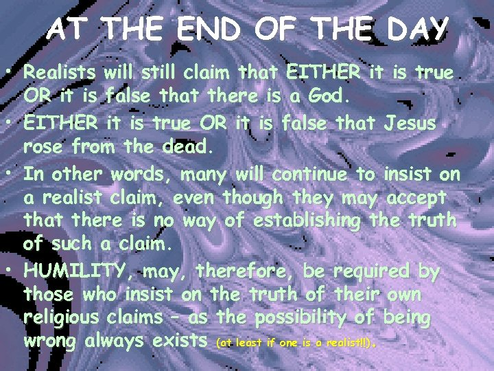 AT THE END OF THE DAY • Realists will still claim that EITHER it
