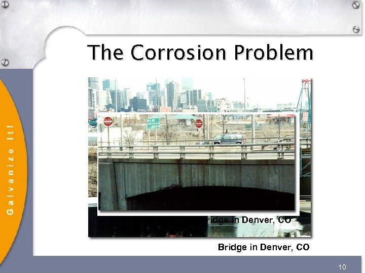The Corrosion Problem Bridge in Denver, CO 10