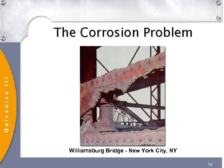 The Corrosion Problem Williamsburg Bridge - New York City, NY 14