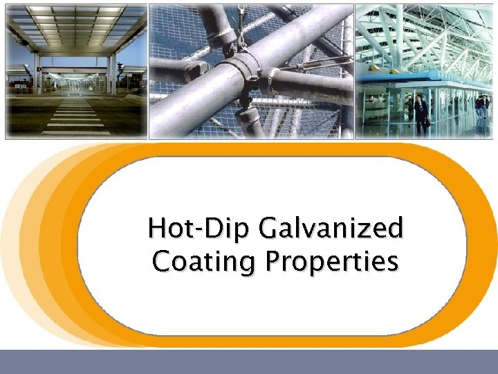 Hot-Dip Galvanized Coating Properties