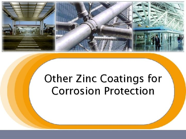 Other Zinc Coatings for Corrosion Protection
