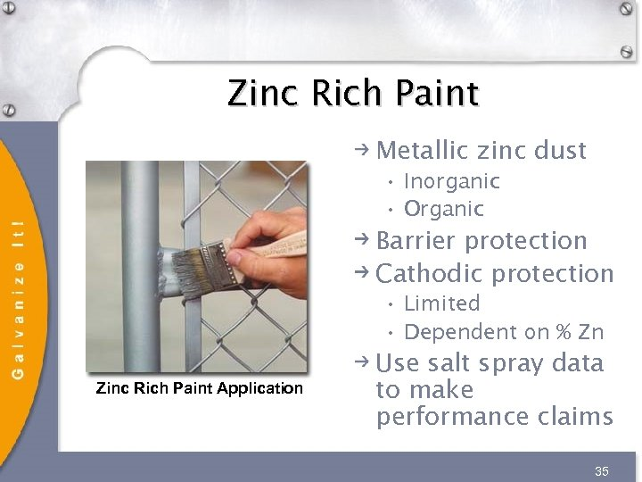 Zinc Rich Paint Metallic zinc dust • Inorganic • Organic Barrier protection Cathodic protection