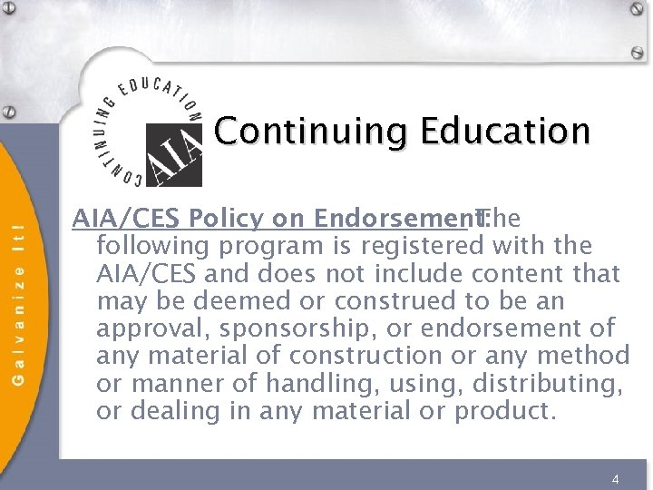 Continuing Education AIA/CES Policy on Endorsement: The following program is registered with the AIA/CES