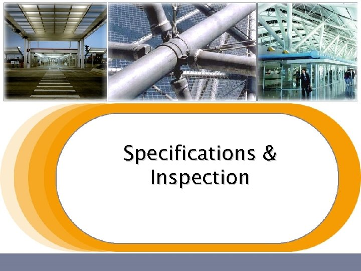 Specifications & Inspection