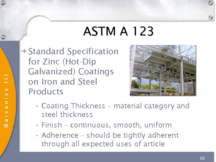 ASTM A 123 Standard Specification for Zinc (Hot-Dip Galvanized) Coatings on Iron and Steel