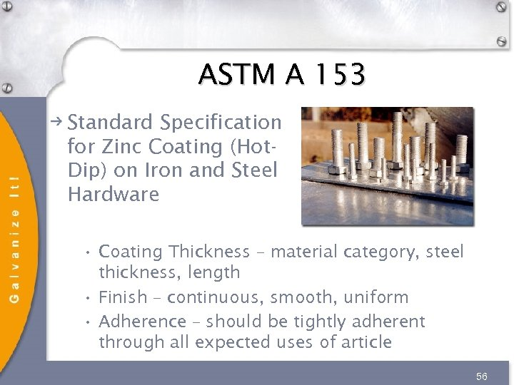 ASTM A 153 Standard Specification for Zinc Coating (Hot. Dip) on Iron and Steel