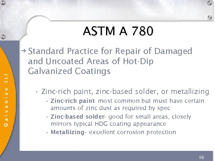 ASTM A 780 Standard Practice for Repair of Damaged and Uncoated Areas of Hot-Dip