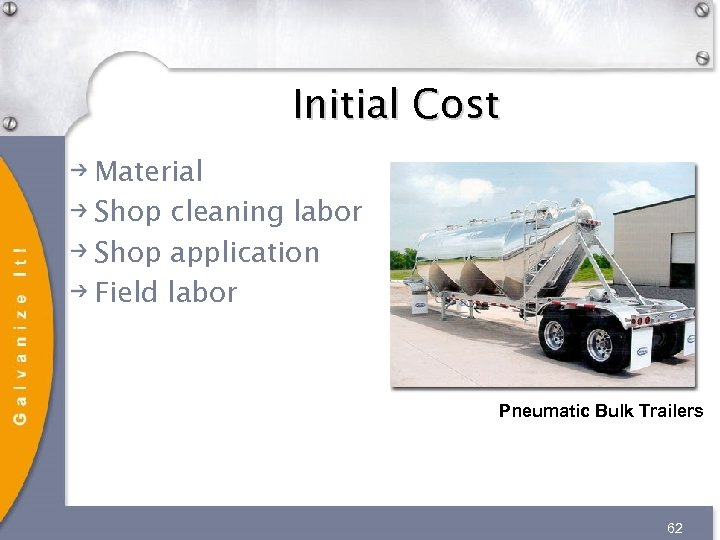 Initial Cost Material Shop cleaning labor Shop application Field labor Pneumatic Bulk Trailers 62