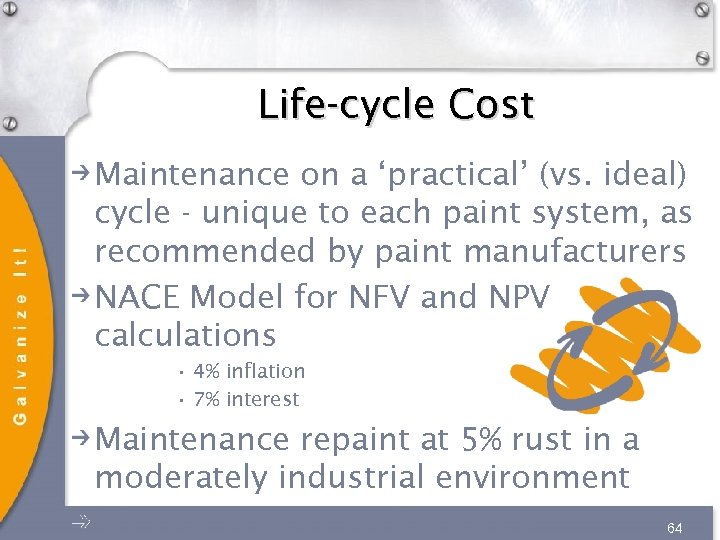 Life-cycle Cost Maintenance on a 'practical' (vs. ideal) cycle - unique to each paint