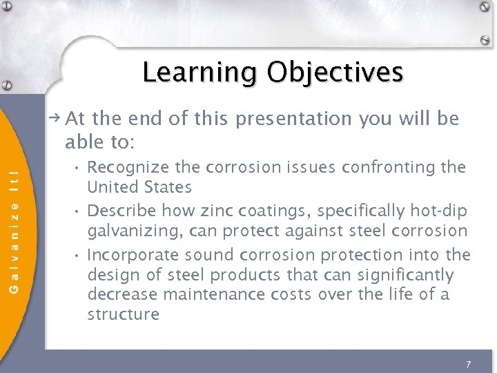 Learning Objectives At the end of this presentation you will be able to: •