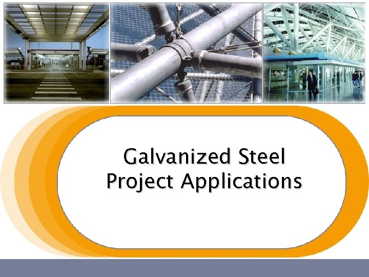 Galvanized Steel Project Applications