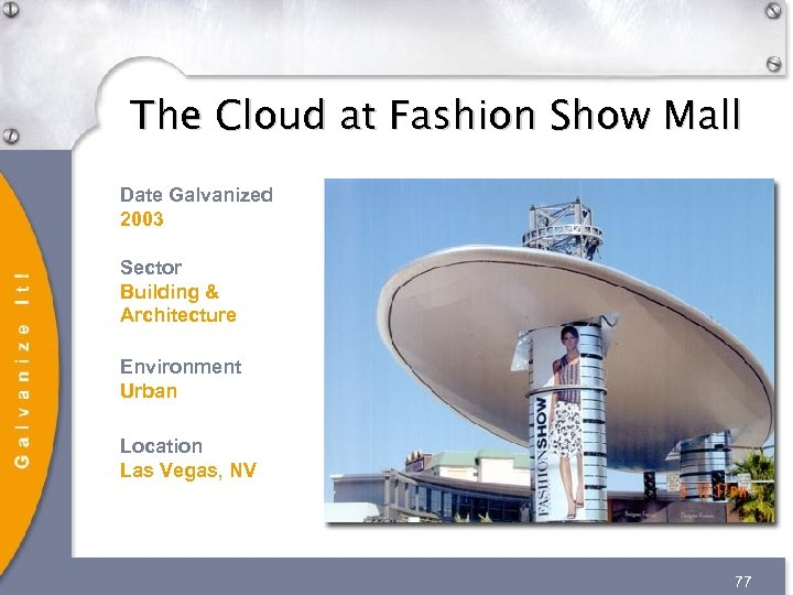 The Cloud at Fashion Show Mall Date Galvanized 2003 Sector Building & Architecture Environment