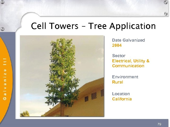 Cell Towers – Tree Application Date Galvanized 2004 Sector Electrical, Utility & Communication Environment