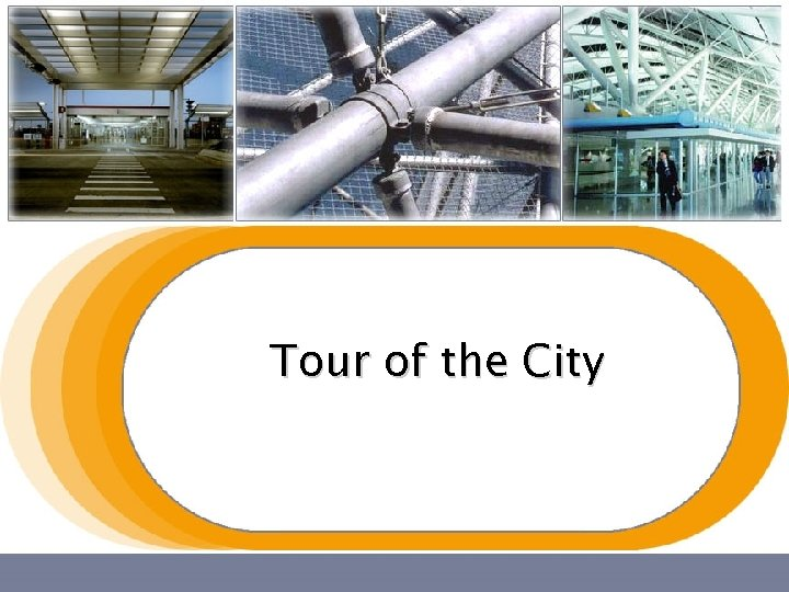 Tour of the City