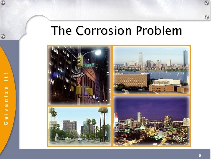 The Corrosion Problem 9