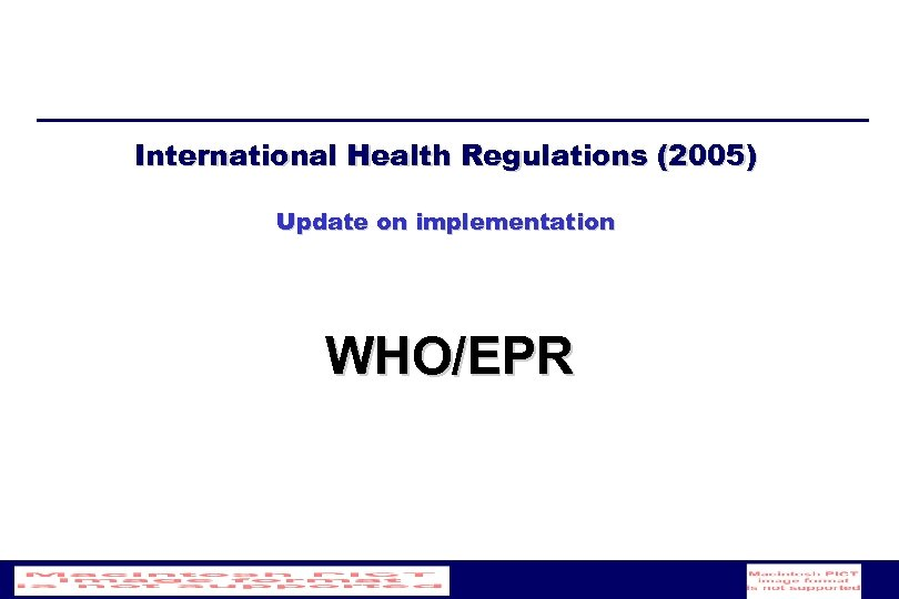International Health Regulations (2005) Update on implementation WHO/EPR
