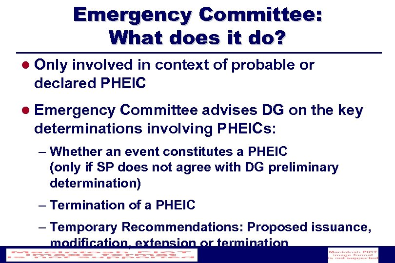 Emergency Committee: What does it do? l Only involved in context of probable or