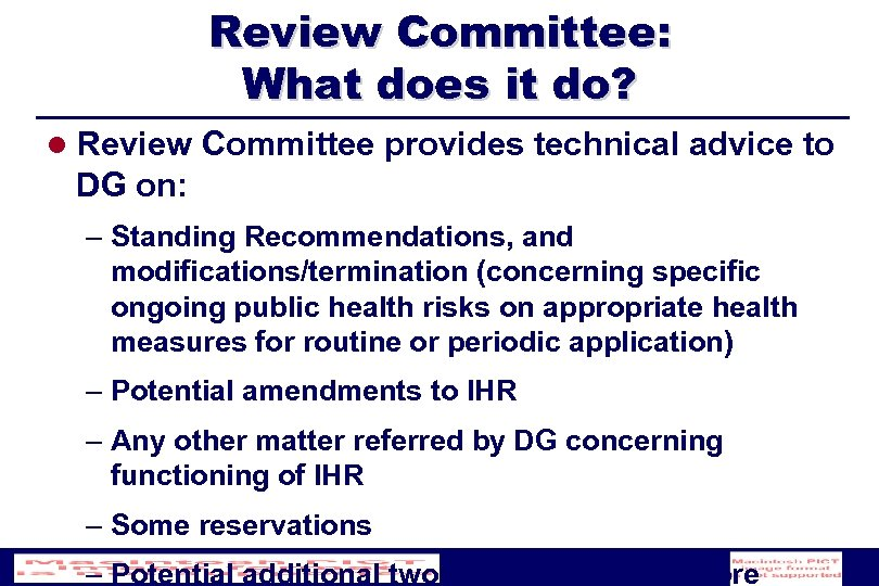 Review Committee: What does it do? l Review Committee provides technical advice to DG