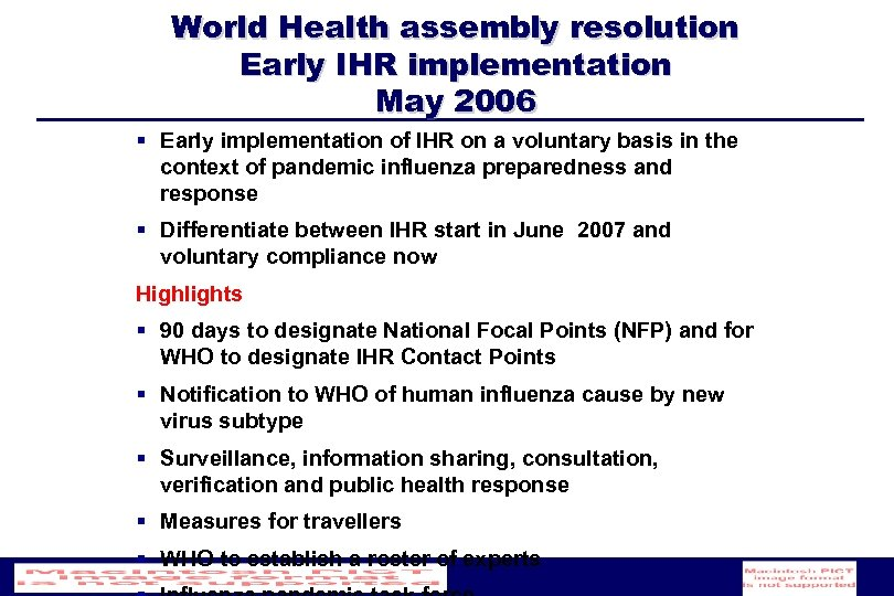 World Health assembly resolution Early IHR implementation May 2006 § Early implementation of IHR