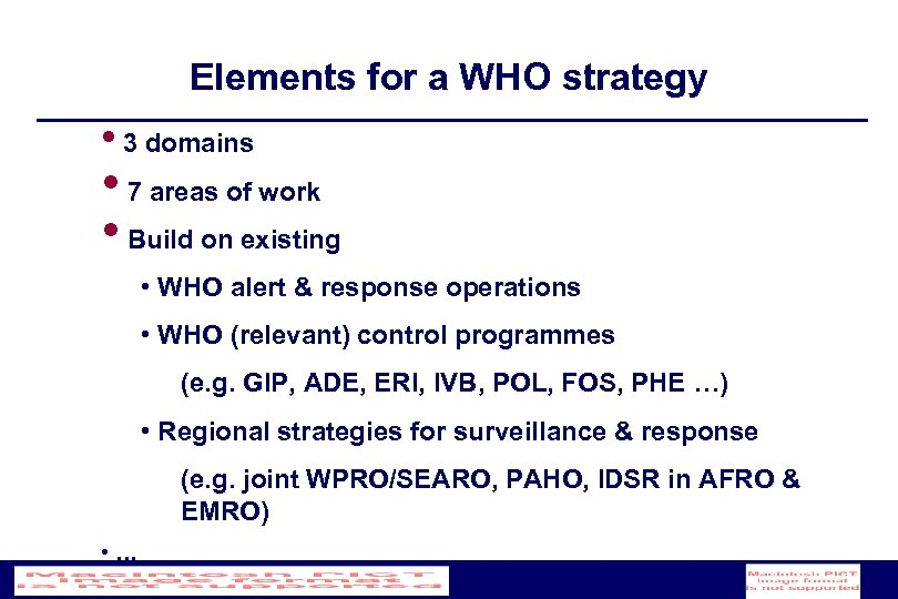 Elements for a WHO strategy • 3 domains • 7 areas of work •
