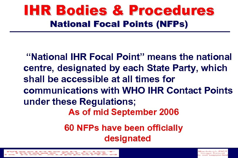 "IHR Bodies & Procedures National Focal Points (NFPs) ""National IHR Focal Point"" means the"