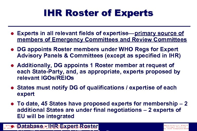 IHR Roster of Experts l Experts in all relevant fields of expertise—primary source of