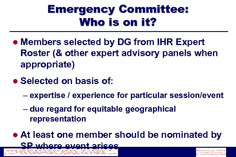 Emergency Committee: Who is on it? l Members selected by DG from IHR Expert