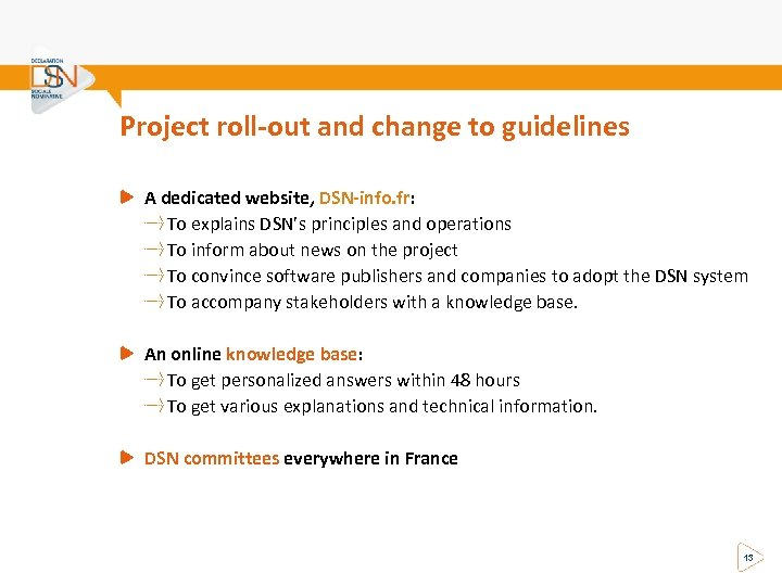 Project roll-out and change to guidelines A dedicated website, DSN-info. fr: To explains DSN's
