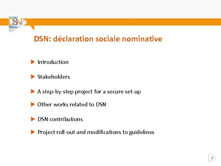 DSN: déclaration sociale nominative Introduction Stakeholders A step-by-step project for a secure set-up Other