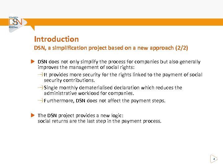 Introduction DSN, a simplification project based on a new approach (2/2) DSN does not