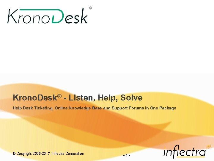 Krono. Desk® - Listen, Help, Solve Help Desk Ticketing, Online Knowledge Base and Support