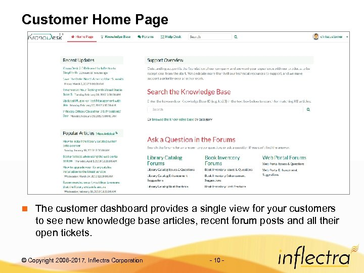 Customer Home Page n The customer dashboard provides a single view for your customers
