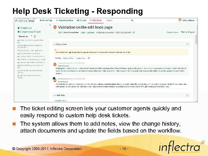Help Desk Ticketing - Responding The ticket editing screen lets your customer agents quickly