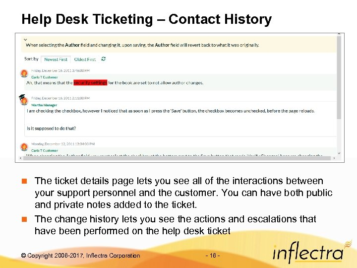 Help Desk Ticketing – Contact History The ticket details page lets you see all