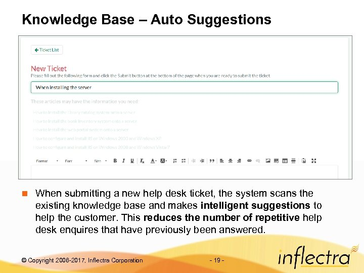 Knowledge Base – Auto Suggestions n When submitting a new help desk ticket, the