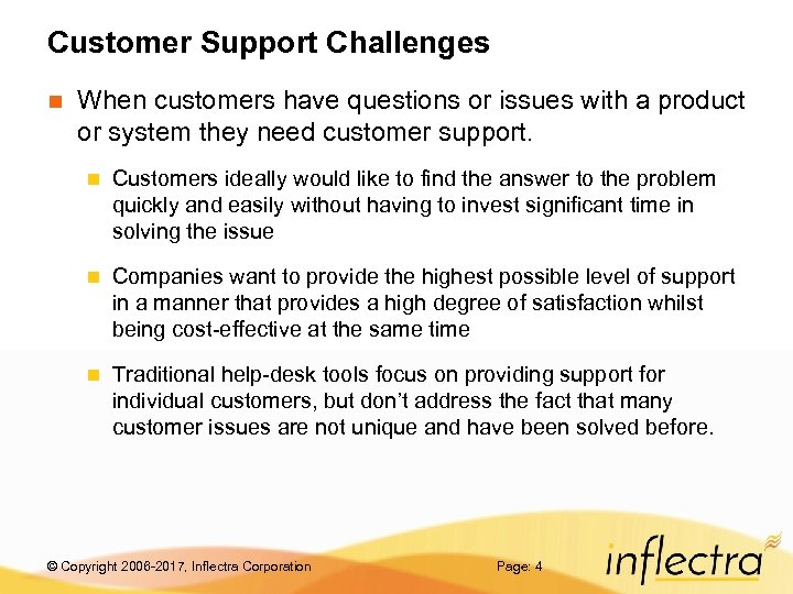 Customer Support Challenges n When customers have questions or issues with a product or