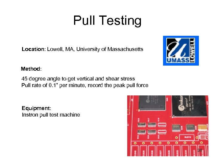 Pull Testing Location: Lowell, MA, University of Massachusetts Method: 45 degree angle to get