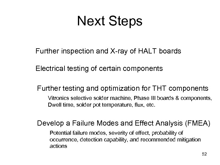 Next Steps Further inspection and X-ray of HALT boards Electrical testing of certain components